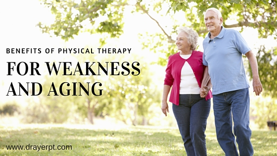physical therapy for weakness and aging