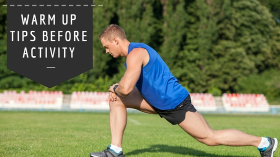 Warm Up Tips Before Activity